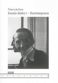 Essais datés. Volume 1, Duchampiana