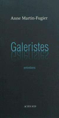 Galeristes : entretiens