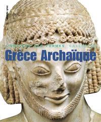 Grèce archaïque : 620-480 av. J.-C.