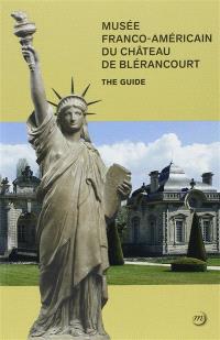 Musée franco-américain du château de Blérancourt : the guide
