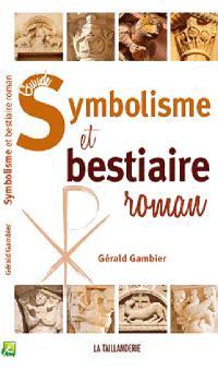 Guide du symbolisme et du bestiaire roman