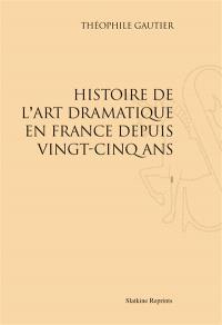 Histoire de l'art dramatique en France depuis vingt-cinq ans