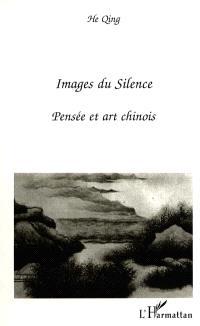 Images du silence : pensée et art chinois