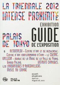 Intense proximité : guide de l'exposition = Intense proximity : exhibition guide