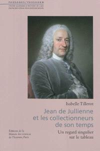 Jean de Jullienne et les collectionneurs de son temps : un regard singulier sur le tableau