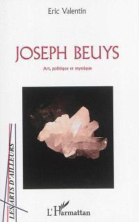 Joseph Beuys : art, politique et mystique