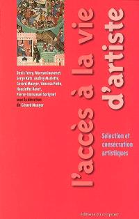 L'accès à la vie d'artiste : sélection et consécration artistiques