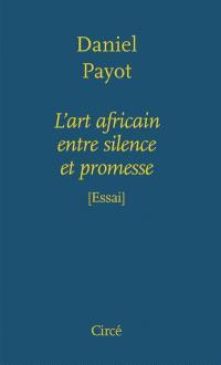 L'art africain entre silence et promesse