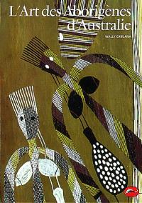 L'art des aborigènes d'Australie