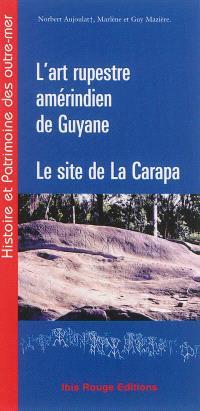 L'art rupestre amérindien de Guyane : le site de La Carapa à Kourou