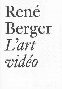 L'art vidéo et autres essais (1971-1997)