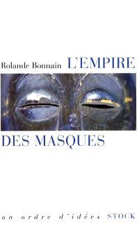 L'empire des masques : les collectionneurs d'arts premiers aujourd'hui