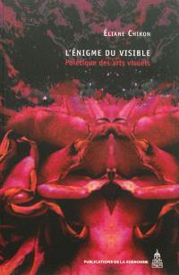L'énigme du visible : poïétique des arts visuels