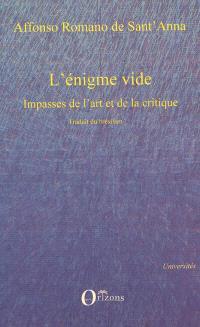 L'énigme vide : impasses de l'art et de la critique