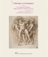 L'héroïque et le champêtre. Volume 1, Les catégories stylistiques dans le discours critique sur les arts