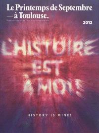 L'histoire est à moi ! = History is mine !