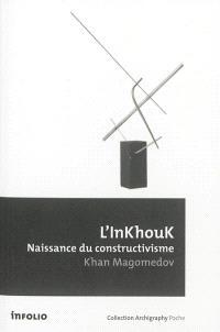 L'Inkhouk, naissance du constructivisme