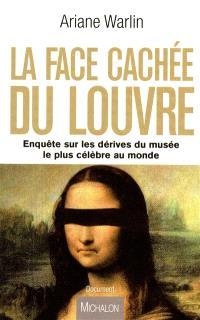 La face cachée du Louvre : enquête sur les dérives du musée le plus célèbre au monde