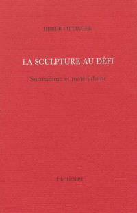 La sculpture au défi : surréalisme et matérialisme
