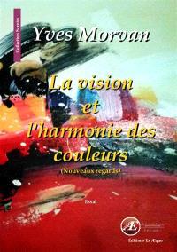La vision et l'harmonie des couleurs : nouveaux regards