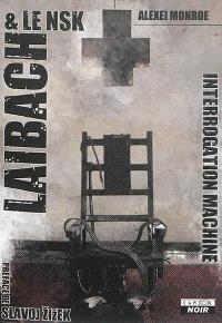 Laibach & le NSK : interrogation machine