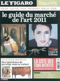 Le guide du marché de l'art 2011 : peinture, sculpture, dessin, photographie, mobilier, design...
