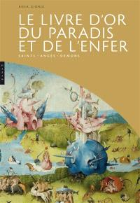 Le livre d'or du paradis et de l'enfer : saints, anges, démons