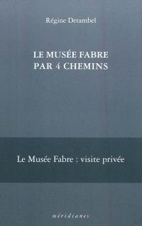 Le Musée Fabre par 4 chemins