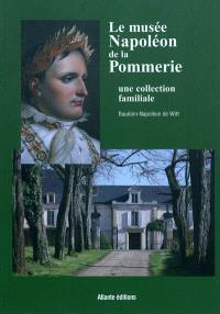 Le Musée Napoléon de la Pommerie : une collection familiale