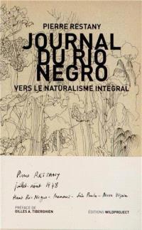 Le naturalisme intégral : journal du Rio Negro