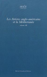 Les artistes anglo-américains et la Méditerranée. Volume 3