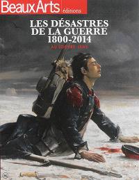 Les désastres de la guerre : 1800-2014 : au Louvre-Lens