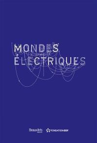 Les mondes électriques à la Fondation Electra