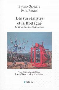 Les surréalistes et la Bretagne : le domaine des enchanteurs