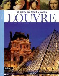 Louvre : le guide des chefs-d'oeuvre