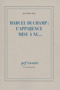 Marcel Duchamp : l'apparence mise à nu...