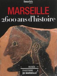 Marseille : 2.600 ans d'histoire