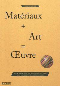 Matériaux + art = oeuvre : quand les artistes contemporains font appel à des matériaux naturels ou recyclés