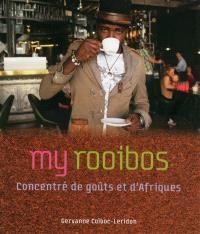 My rooibos : concentré de goûts et d'Afriques