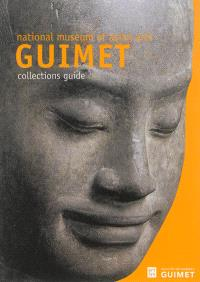 National museum of asian arts Guimet : collections guide