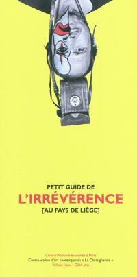 Petit guide de l'irrévérence au pays de Liège