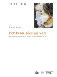 Petits musées en vers : épigrammes et discours sur les collections antiques