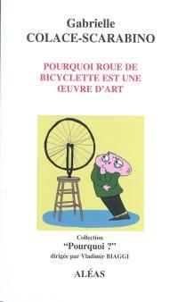 Pourquoi Roue de bicyclette est une oeuvre d'art