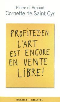 Profitez-en, l'art est encore en vente libre !