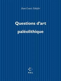 Questions d'art paléolithique