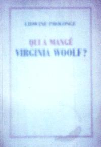 Qui a mangé Virginia Woolf ?