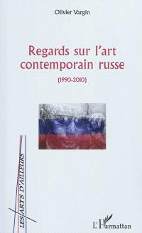 Regards sur l'art contemporain russe (1990-2010)