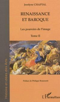 Renaissance et baroque. Volume 2, Les pouvoirs de l'image
