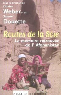 Routes de la soie : la mémoire retrouvée de l'Afghanistan