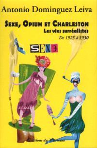Sexe, opium et charleston : les vies surréalistes. Volume 3